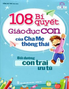 108-bi-quyet-giao-duc-con-cua-cha-me-thong-thai--1-